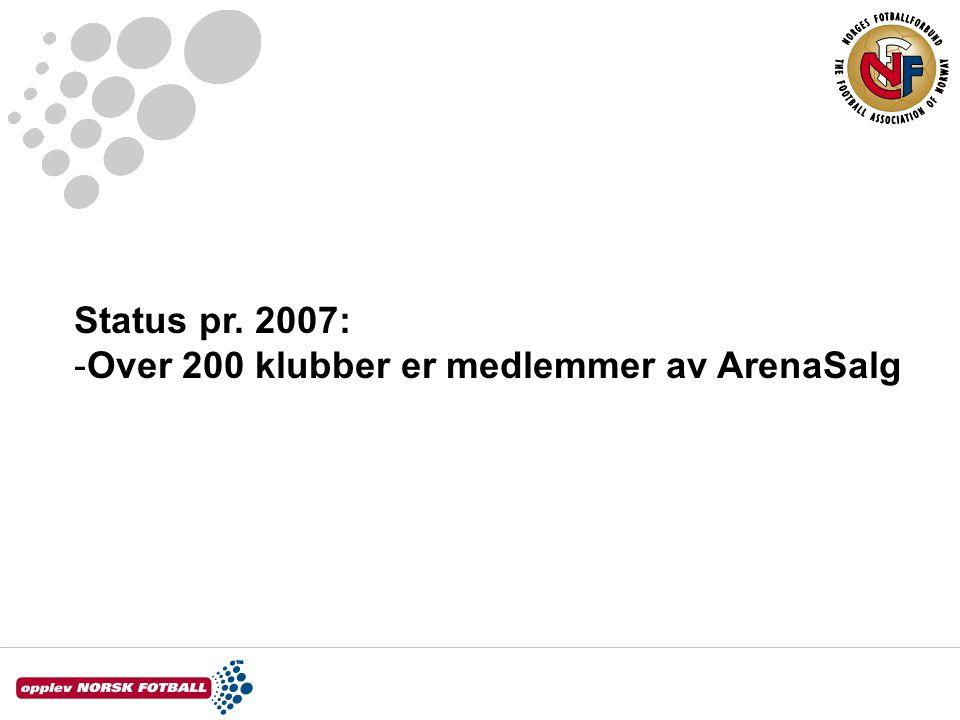Status pr. 2007: -Over 200 klubber er medlemmer av ArenaSalg