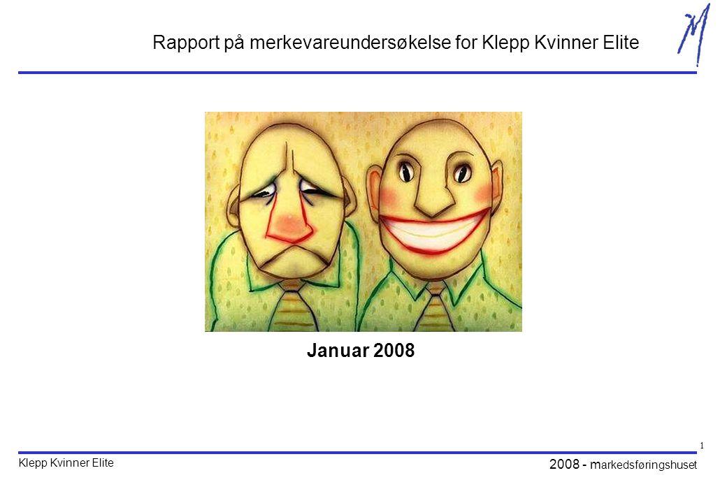 Klepp Kvinner Elite 2008 - m arkedsføringshuset 1 Rapport på merkevareundersøkelse for Klepp Kvinner Elite Januar 2008