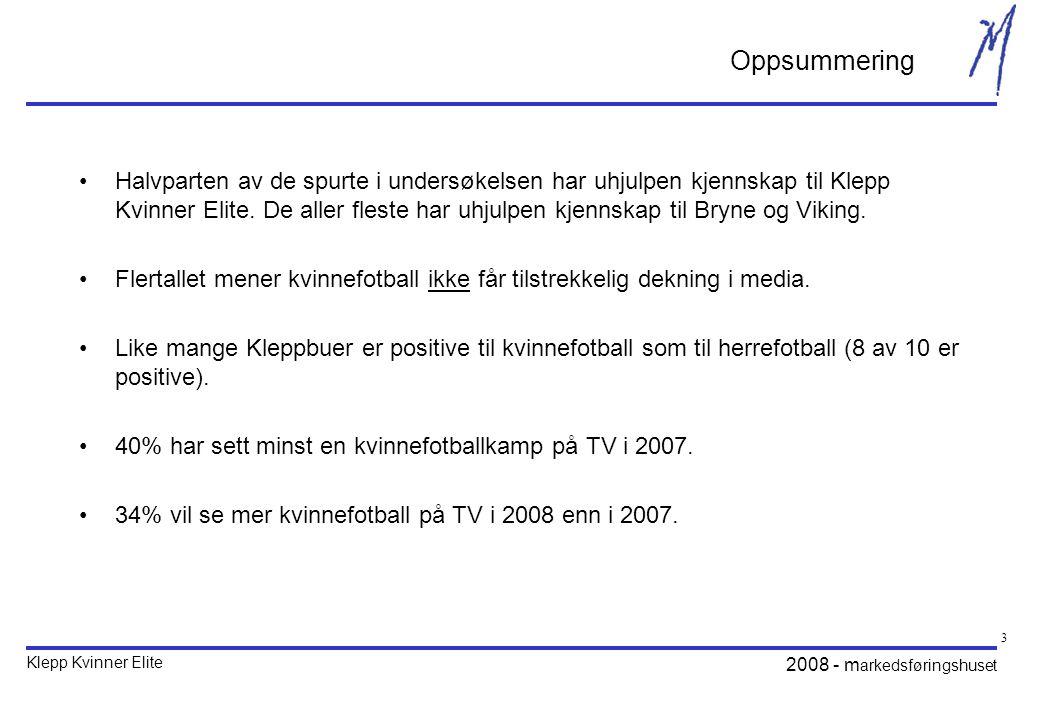 Klepp Kvinner Elite 2008 - m arkedsføringshuset 3 Oppsummering Halvparten av de spurte i undersøkelsen har uhjulpen kjennskap til Klepp Kvinner Elite.
