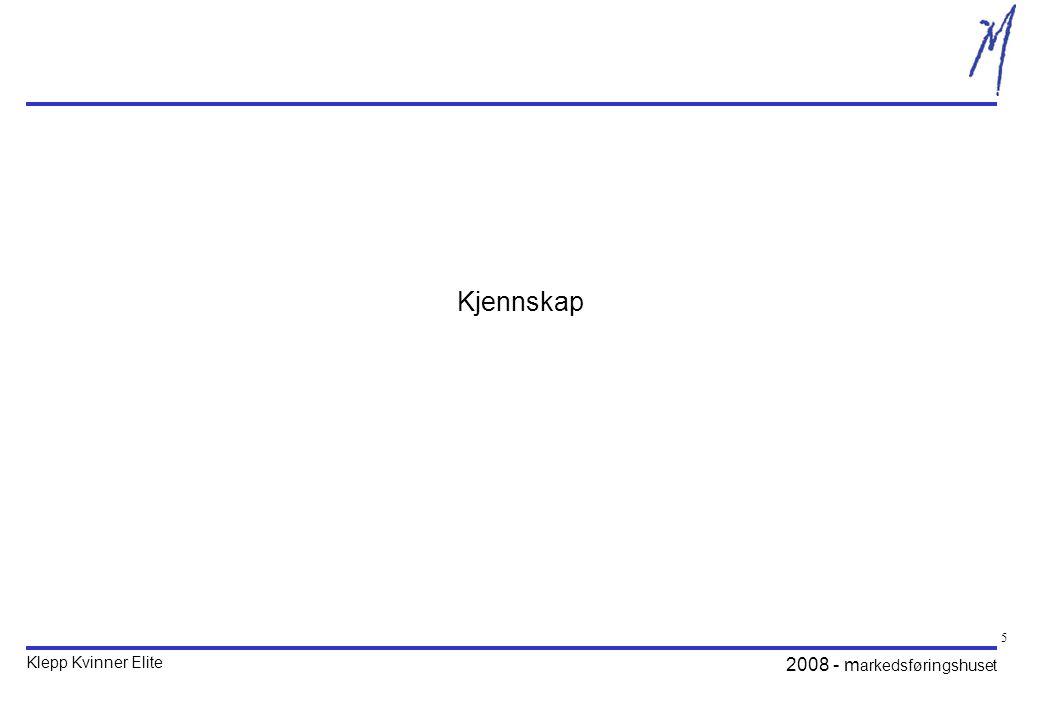 Klepp Kvinner Elite 2008 - m arkedsføringshuset 5 Kjennskap