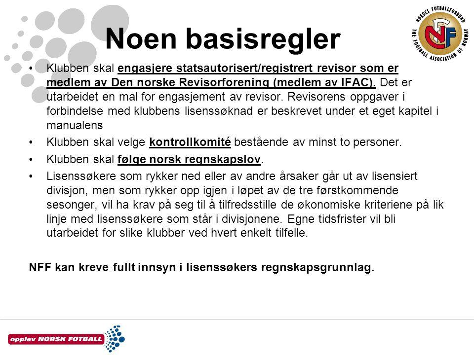 Noen basisregler Klubben skal engasjere statsautorisert/registrert revisor som er medlem av Den norske Revisorforening (medlem av IFAC). Det er utarbe