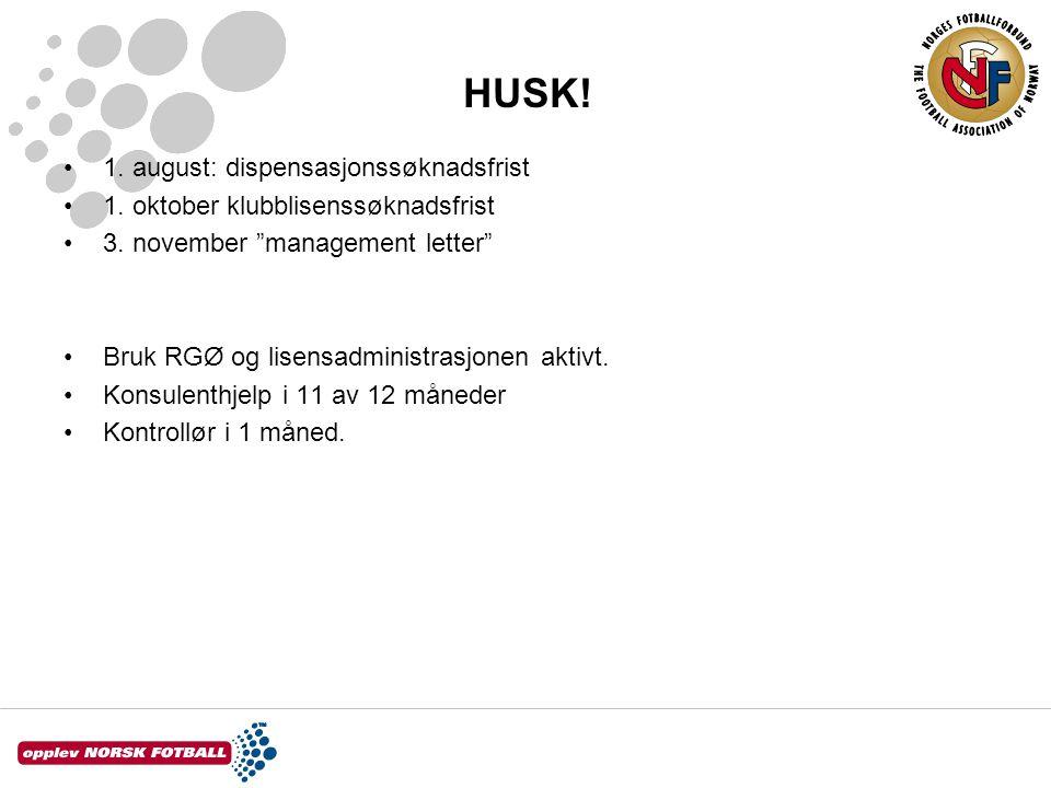 """HUSK! 1. august: dispensasjonssøknadsfrist 1. oktober klubblisenssøknadsfrist 3. november """"management letter"""" Bruk RGØ og lisensadministrasjonen aktiv"""