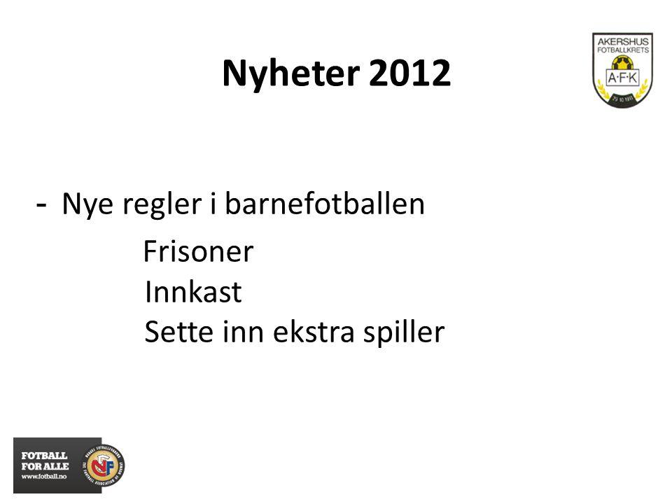Nyheter 2012 - Nye regler i barnefotballen Frisoner Innkast Sette inn ekstra spiller
