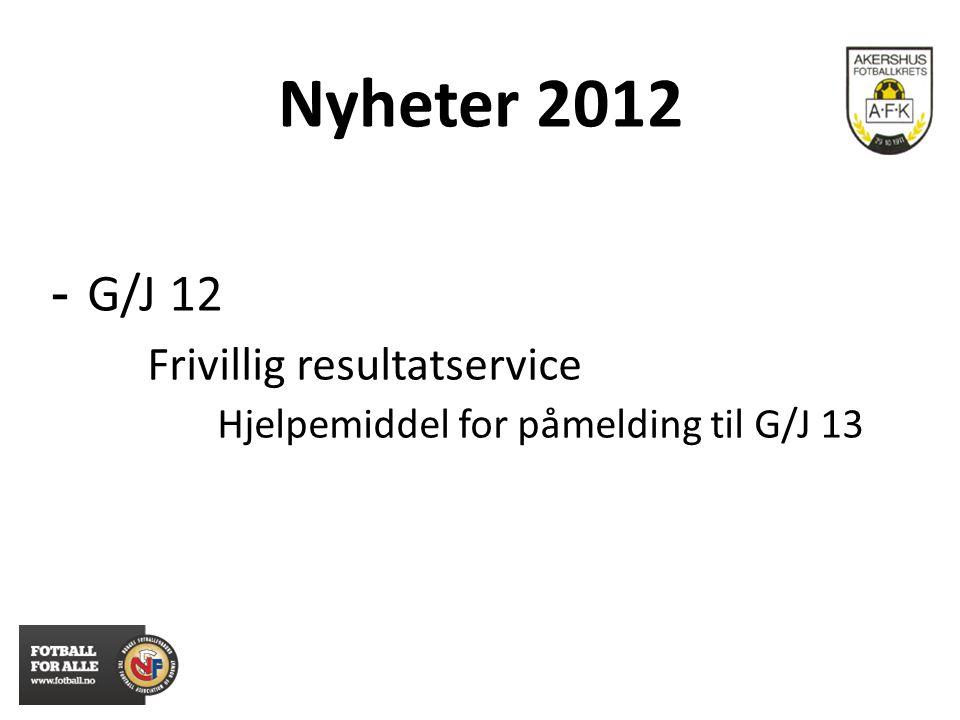 Nyheter 2012 - G/J 12 Frivillig resultatservice Hjelpemiddel for påmelding til G/J 13