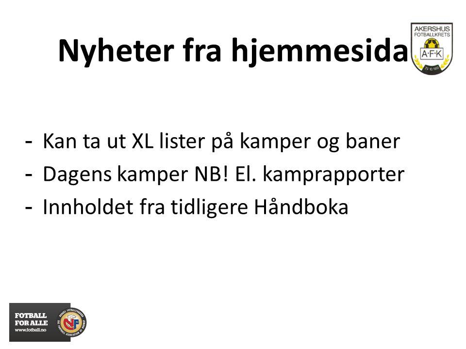 Nyheter fra hjemmesida - Kan ta ut XL lister på kamper og baner - Dagens kamper NB! El. kamprapporter - Innholdet fra tidligere Håndboka