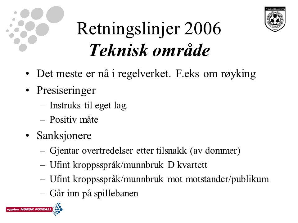 Retningslinjer 2006 Teknisk område Det meste er nå i regelverket.