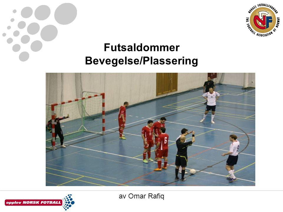 Futsaldommer Bevegelse/Plassering av Omar Rafiq