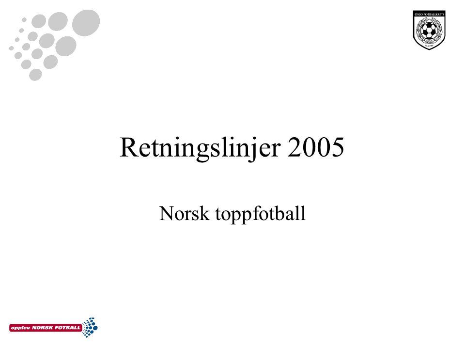 Norsk toppfotball Retningslinjer 2005