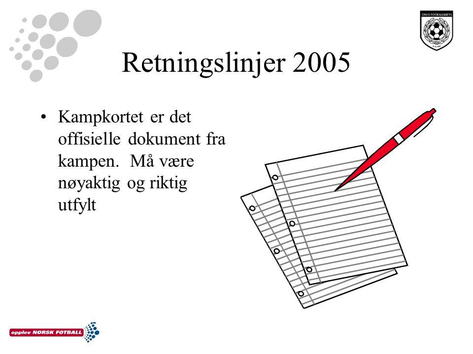 Retningslinjer 2005 Kampkortet er det offisielle dokument fra kampen. Må være nøyaktig og riktig utfylt