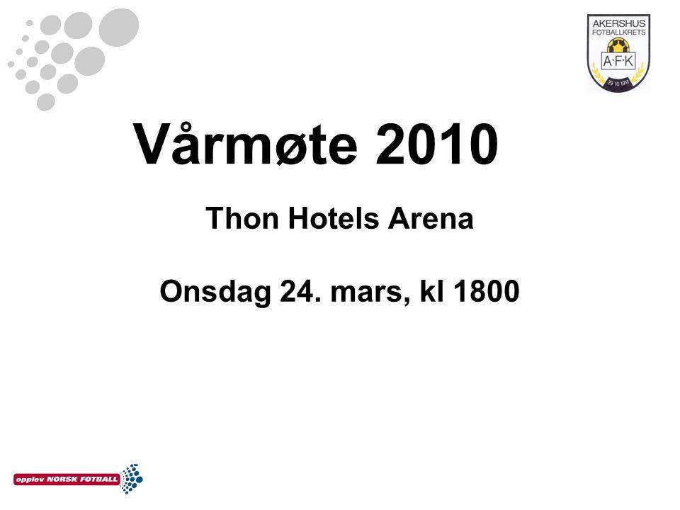 Vårmøte 2010 Thon Hotels Arena Onsdag 24. mars, kl 1800