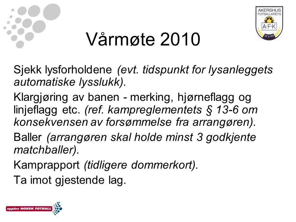 Vårmøte 2010 Sjekk lysforholdene (evt.tidspunkt for lysanleggets automatiske lysslukk).