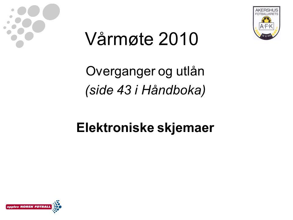 Vårmøte 2010 Overganger og utlån (side 43 i Håndboka) Elektroniske skjemaer