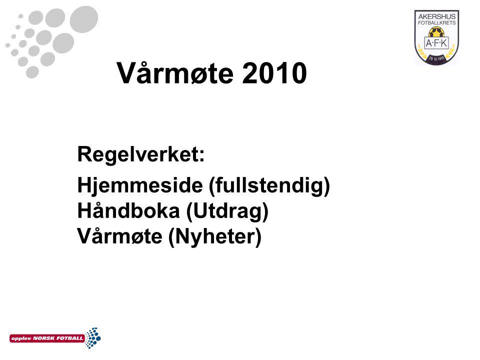 Vårmøte 2010 Regelverket: Hjemmeside (fullstendig) Håndboka (Utdrag) Vårmøte (Nyheter)
