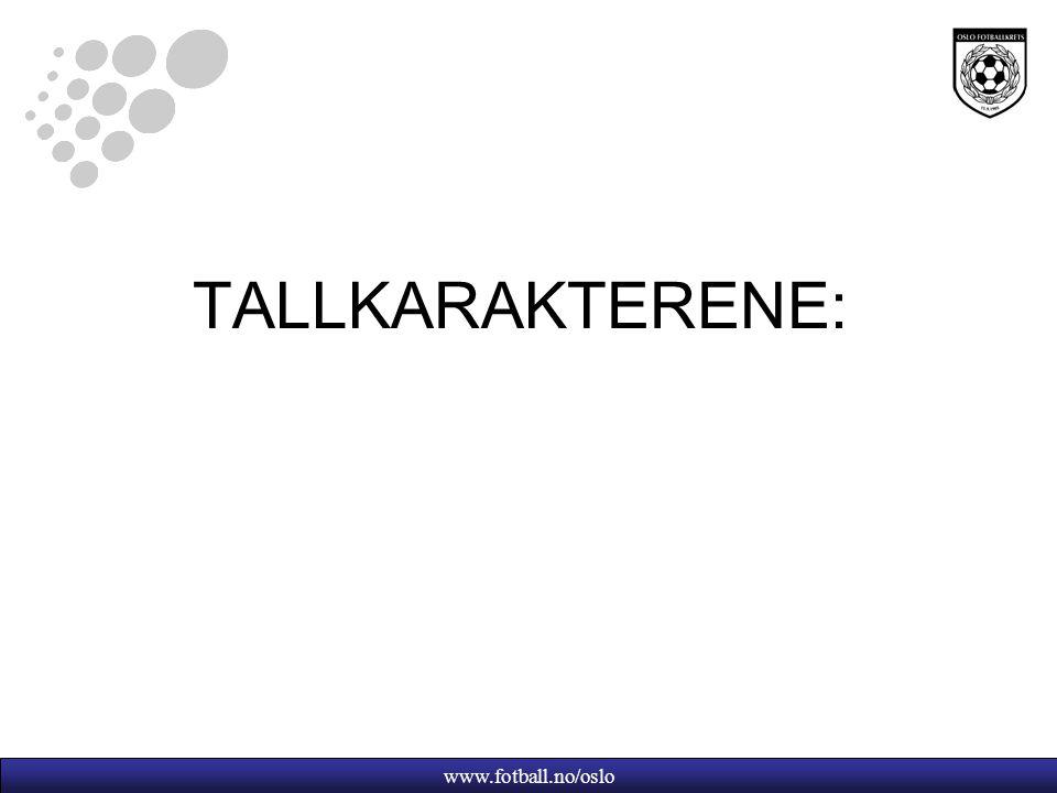 www.fotball.no/oslo TALLKARAKTERENE: