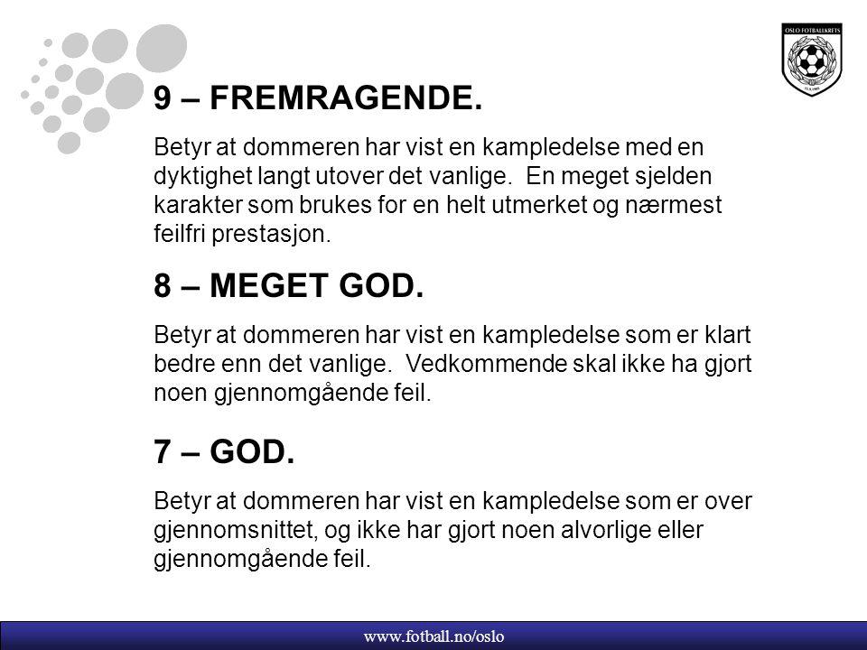 www.fotball.no/oslo 9 – FREMRAGENDE.