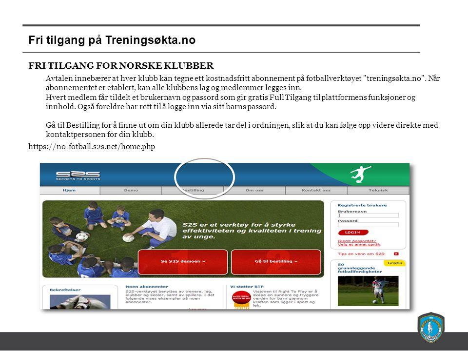 Fri tilgang på Treningsøkta.no FRI TILGANG FOR NORSKE KLUBBER Avtalen innebærer at hver klubb kan tegne ett kostnadsfritt abonnement på fotballverktøy