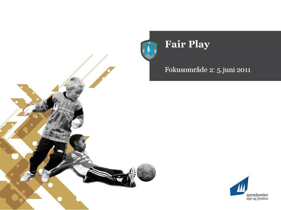 Fair Play Fokusområde 2: 5.juni 2011