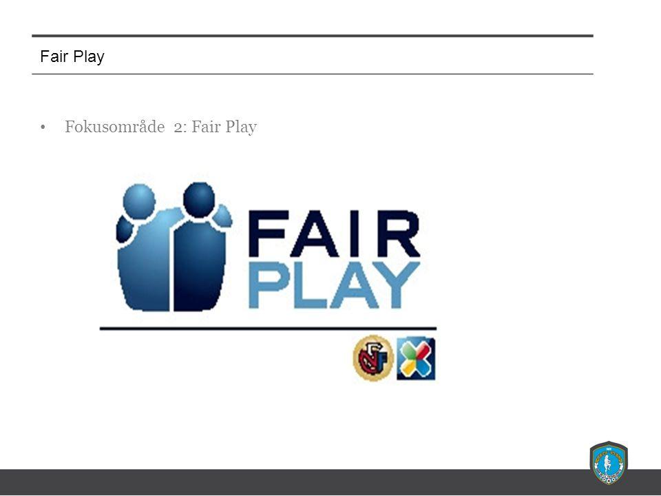 Fair Play Fokusområde 2: Fair Play