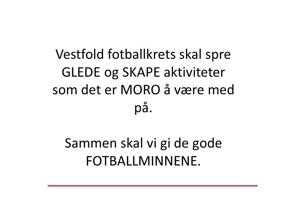 Vestfold fotballkrets skal spre GLEDE og SKAPE aktiviteter som det er MORO å være med på. Sammen skal vi gi de gode FOTBALLMINNENE.