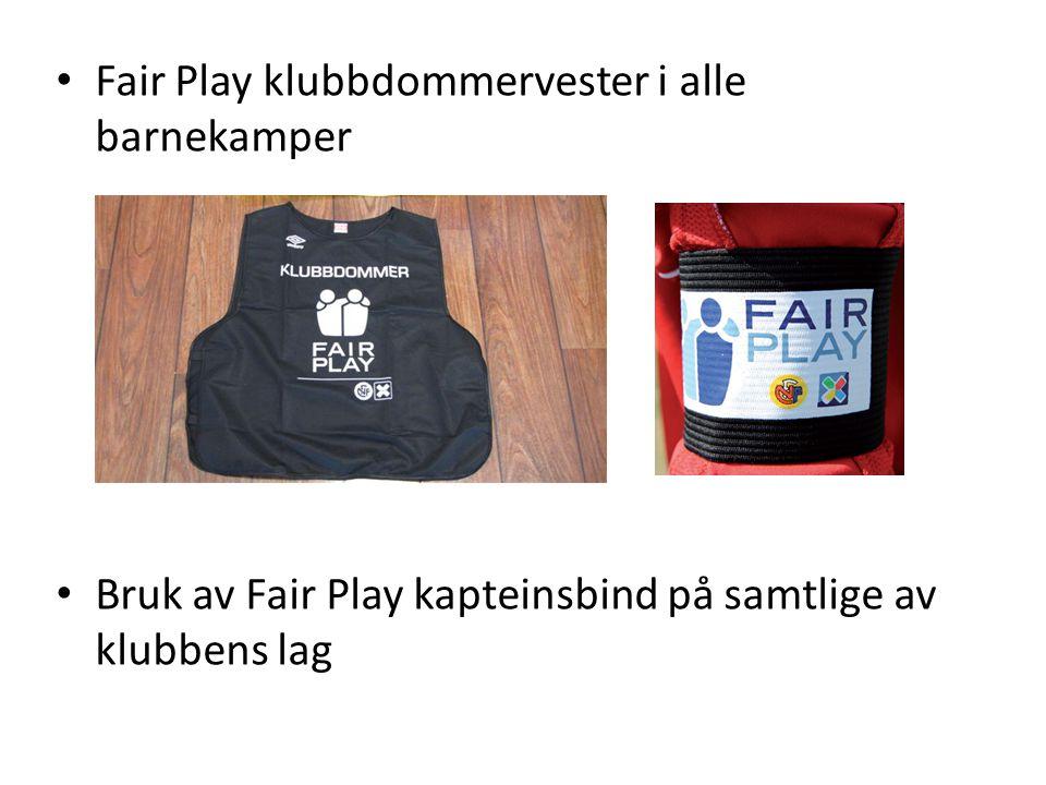 Fair Play klubbdommervester i alle barnekamper Bruk av Fair Play kapteinsbind på samtlige av klubbens lag