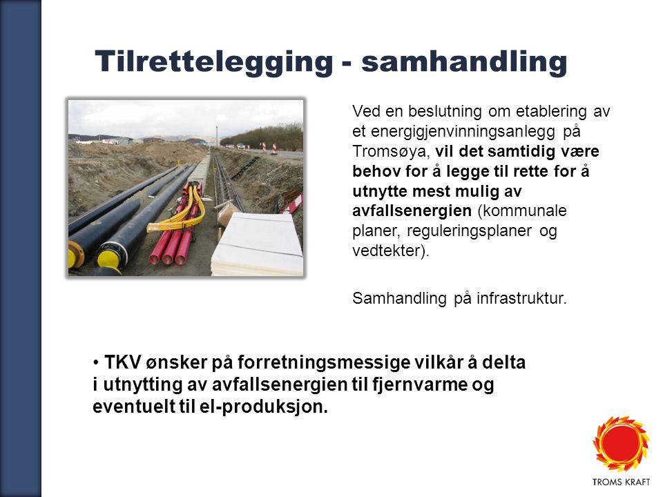 10 Tilrettelegging - samhandling Ved en beslutning om etablering av et energigjenvinningsanlegg på Tromsøya, vil det samtidig være behov for å legge til rette for å utnytte mest mulig av avfallsenergien (kommunale planer, reguleringsplaner og vedtekter).