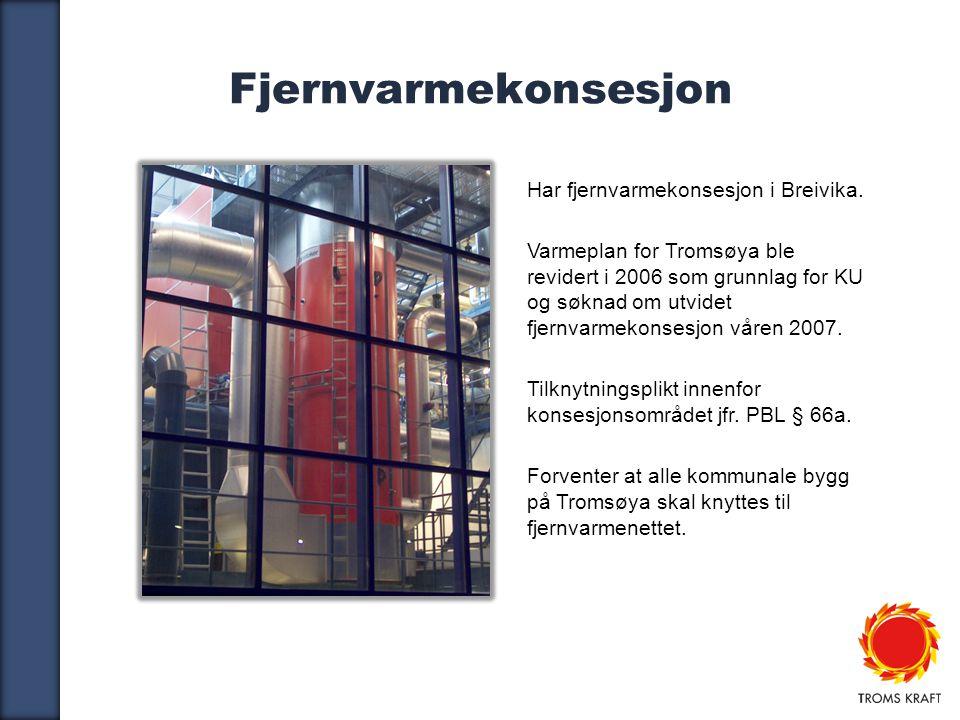 8 Fjernvarmekonsesjon Har fjernvarmekonsesjon i Breivika.