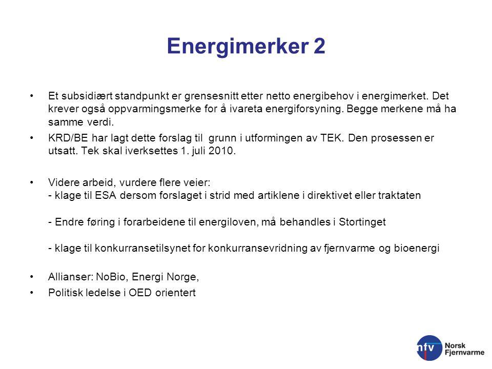 Energimerker 2 Et subsidiært standpunkt er grensesnitt etter netto energibehov i energimerket.