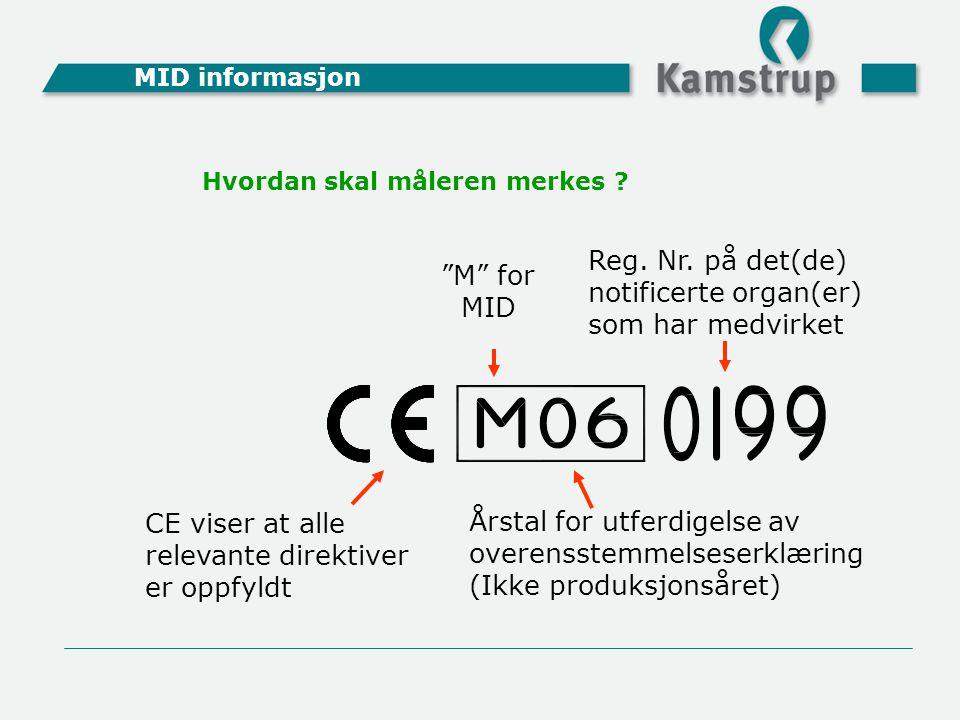 """""""M"""" for MID Årstal for utferdigelse av overensstemmelseserklæring (Ikke produksjonsåret) Reg. Nr. på det(de) notificerte organ(er) som har medvirket H"""