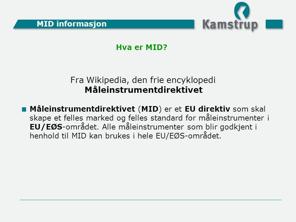  Måleinstrumentdirektivet (MID) er et EU direktiv som skal skape et felles marked og felles standard for måleinstrumenter i EU/EØS-området. Alle måle