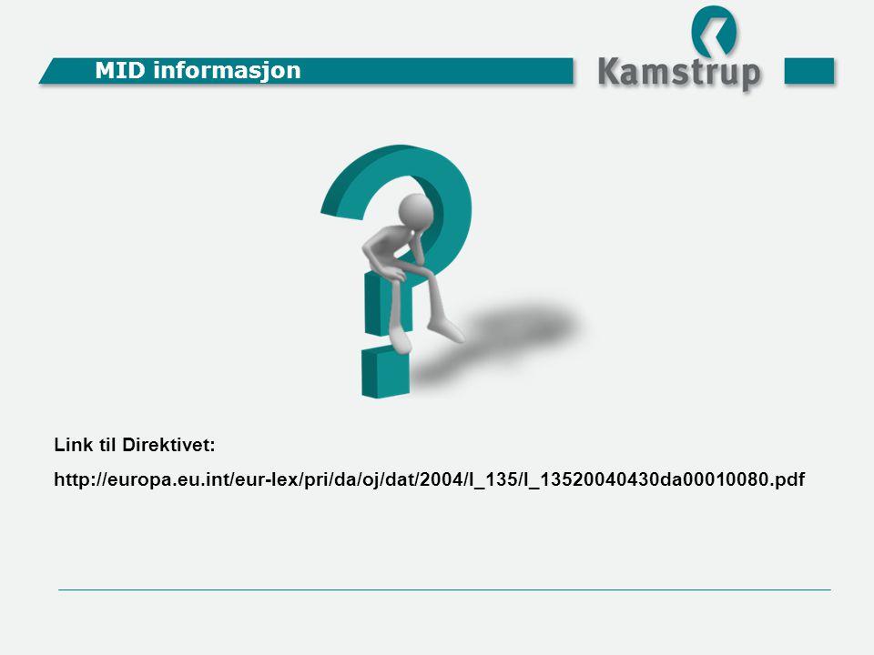 Link til Direktivet: http://europa.eu.int/eur-lex/pri/da/oj/dat/2004/l_135/l_13520040430da00010080.pdf MID informasjon
