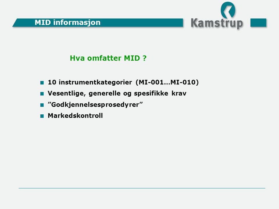 """Hva omfatter MID ?  10 instrumentkategorier (MI-001…MI-010)  Vesentlige, generelle og spesifikke krav  """"Godkjennelsesprosedyrer""""  Markedskontroll"""