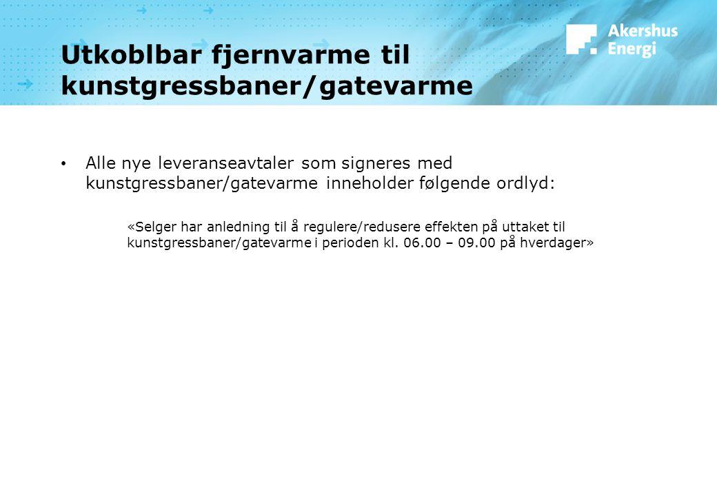 Utkoblbar fjernvarme til kunstgressbaner/gatevarme Alle nye leveranseavtaler som signeres med kunstgressbaner/gatevarme inneholder følgende ordlyd: «S