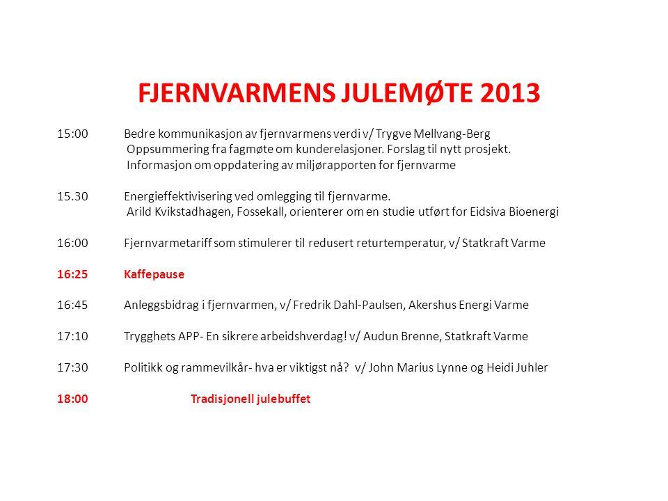 FJERNVARMENS JULEMØTE 2013 15:00Bedre kommunikasjon av fjernvarmens verdi v/ Trygve Mellvang-Berg Oppsummering fra fagmøte om kunderelasjoner.