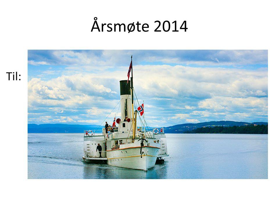Årsmøte 2014 Til: