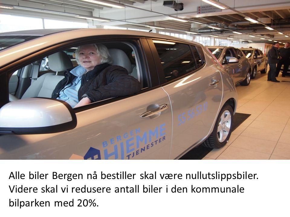 Alle biler Bergen nå bestiller skal være nullutslippsbiler. Videre skal vi redusere antall biler i den kommunale bilparken med 20%.