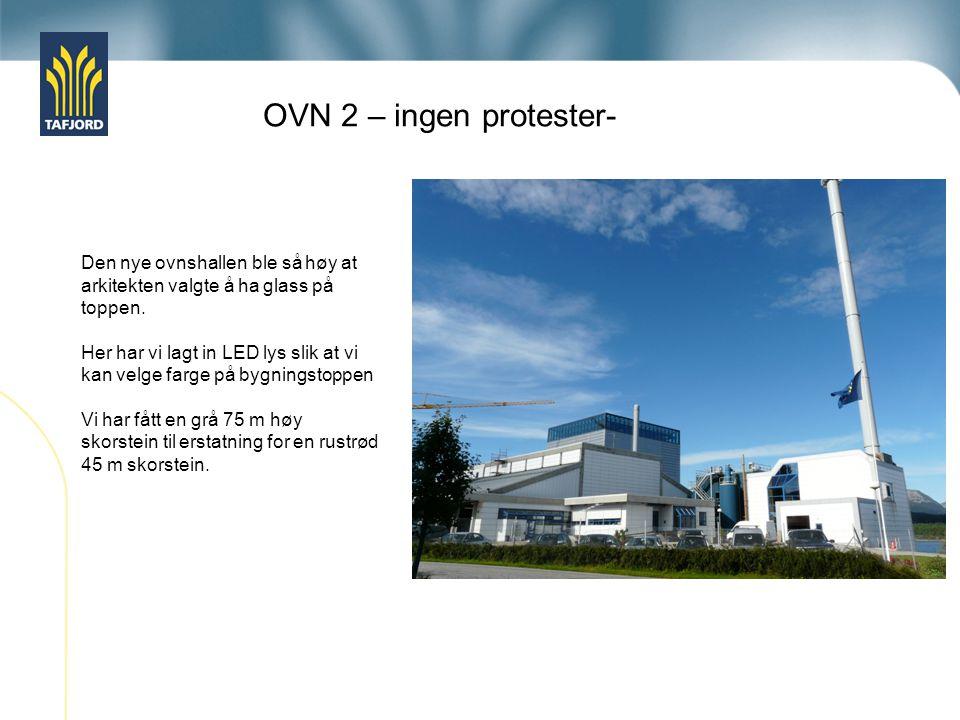 OVN 2 – ingen protester- Den nye ovnshallen ble så høy at arkitekten valgte å ha glass på toppen. Her har vi lagt in LED lys slik at vi kan velge farg