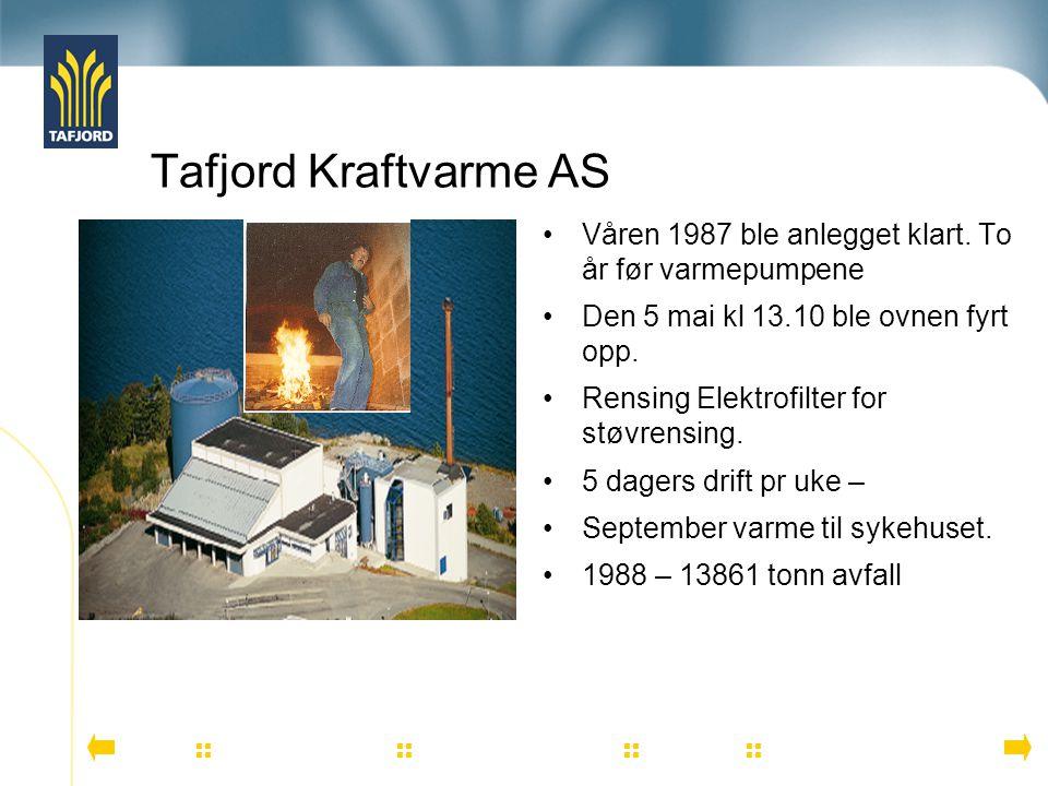 Tafjord Kraftvarme AS Våren 1987 ble anlegget klart. To år før varmepumpene Den 5 mai kl 13.10 ble ovnen fyrt opp. Rensing Elektrofilter for støvrensi