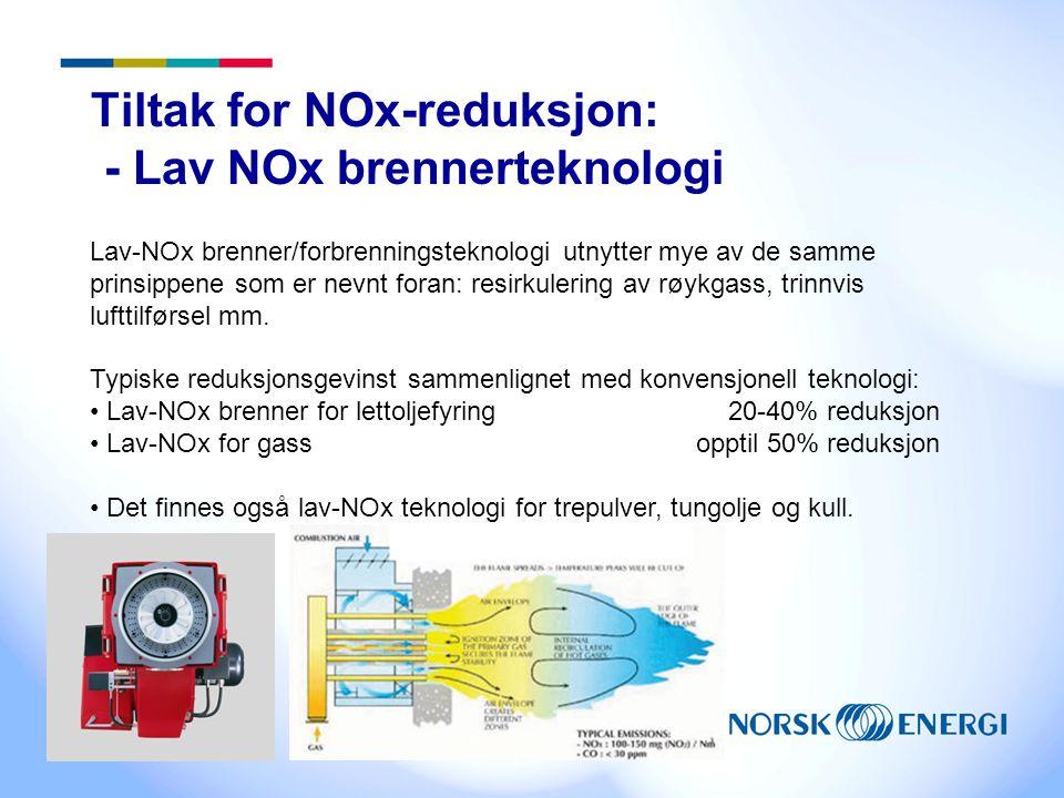 Tiltak for NOx-reduksjon: - Lav NOx brennerteknologi Lav-NOx brenner/forbrenningsteknologi utnytter mye av de samme prinsippene som er nevnt foran: resirkulering av røykgass, trinnvis lufttilførsel mm.