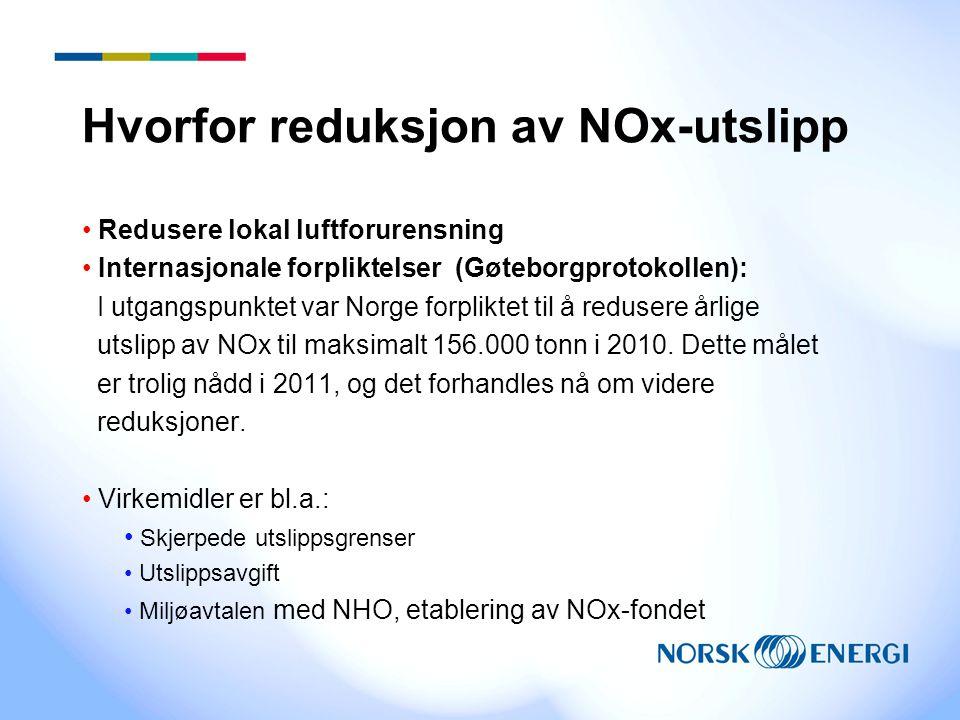 Hvorfor reduksjon av NOx-utslipp Redusere lokal luftforurensning Internasjonale forpliktelser (Gøteborgprotokollen): I utgangspunktet var Norge forpliktet til å redusere årlige utslipp av NOx til maksimalt 156.000 tonn i 2010.