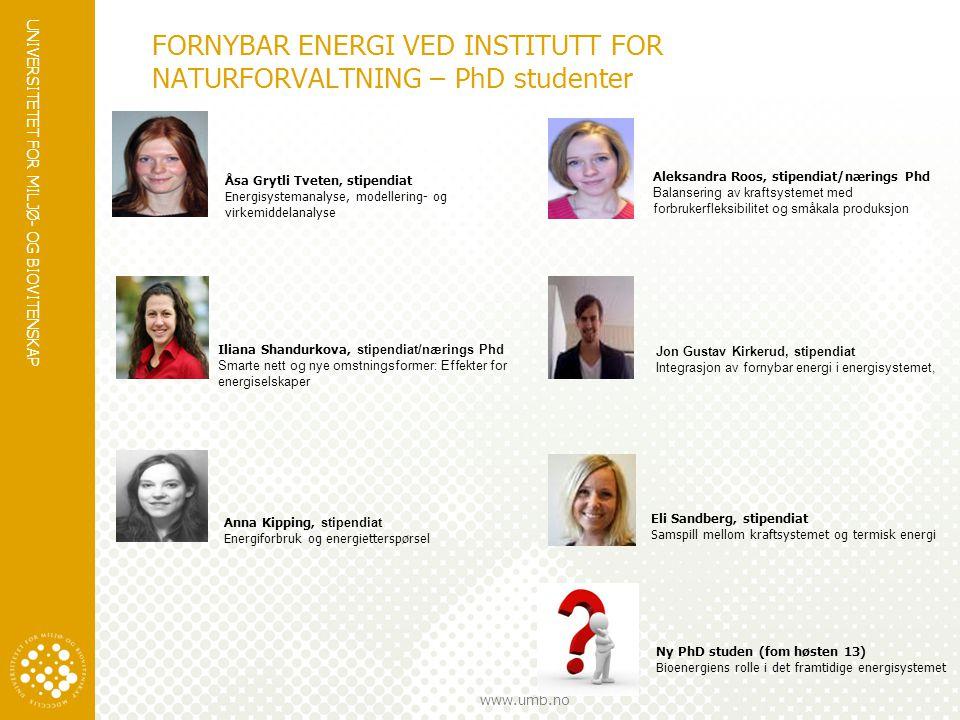 UNIVERSITETET FOR MILJØ- OG BIOVITENSKAP www.umb.no FORNYBAR ENERGI VED INSTITUTT FOR NATURFORVALTNING – PhD studenter Aleksandra Roos, stipendiat/nær
