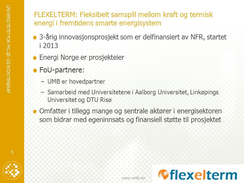 UNIVERSITETET FOR MILJØ- OG BIOVITENSKAP www.umb.no FLEXELTERM: Fleksibelt samspill mellom kraft og termisk energi i fremtidens smarte energisystem 