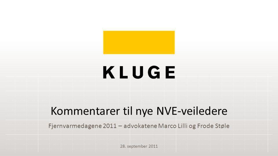 Fjernvarmedagene 2011 – advokatene Marco Lilli og Frode Støle Kommentarer til nye NVE-veiledere 28. september 2011