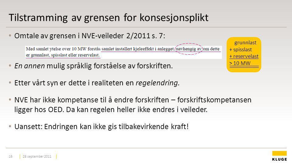 Tilstramming av grensen for konsesjonsplikt 28 september 201116 Omtale av grensen i NVE-veileder 2/2011 s. 7: En annen mulig språklig forståelse av fo