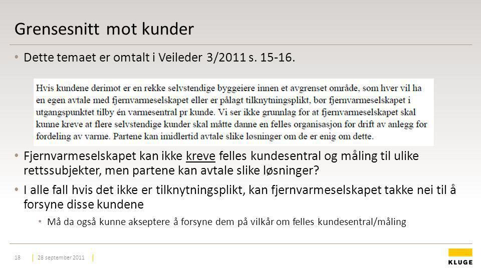 Grensesnitt mot kunder Dette temaet er omtalt i Veileder 3/2011 s.