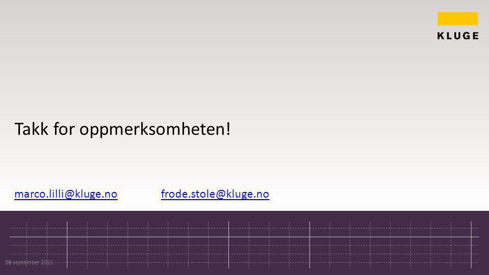 Takk for oppmerksomheten! marco.lilli@kluge.nofrode.stole@kluge.no 28 september 201119