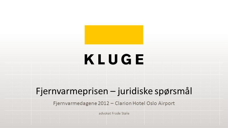 Fjernvarmedagene 2012 – Clarion Hotel Oslo Airport Fjernvarmeprisen – juridiske spørsmål advokat Frode Støle