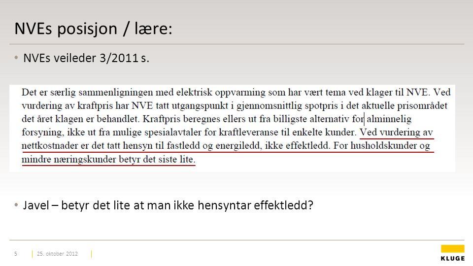 NVEs posisjon / lære: 25. oktober 20125 NVEs veileder 3/2011 s.