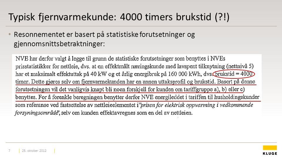 Typisk fjernvarmekunde: 4000 timers brukstid ( !) Resonnementet er basert på statistiske forutsetninger og gjennomsnittsbetraktninger: 25.