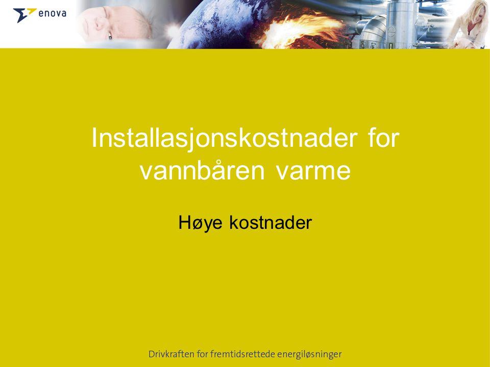 Installasjonskostnader for vannbåren varme Høye kostnader