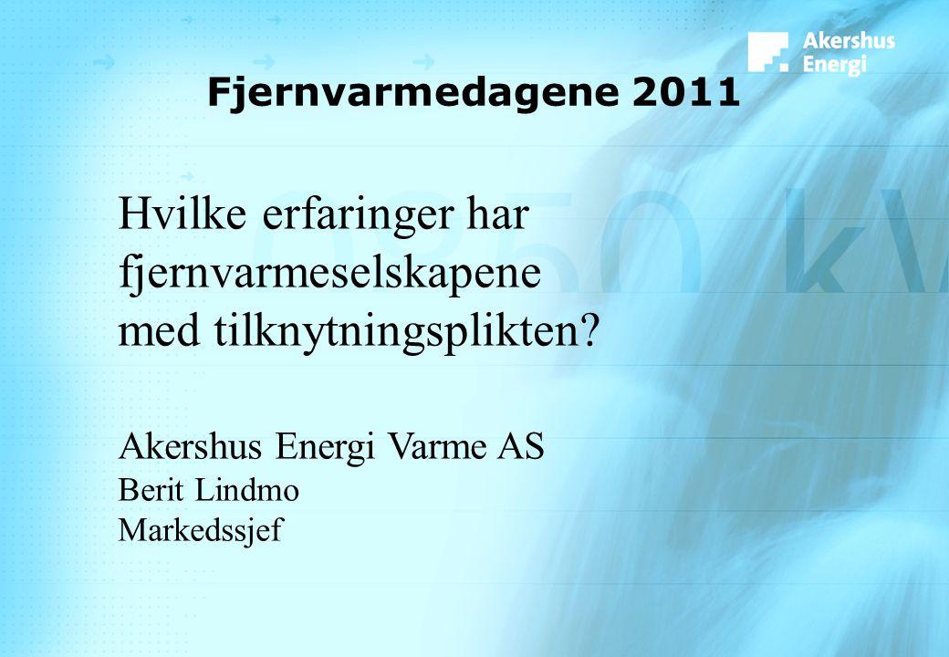 Fjernvarmedagene 2011 Hvilke erfaringer har fjernvarmeselskapene med tilknytningsplikten.